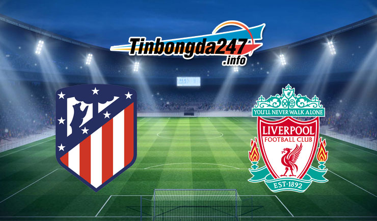Soi kèo Atletico Madrid vs Liverpool