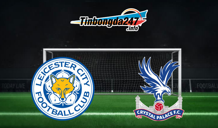 Soi kèo Leicester City vs Crystal Palace, 21h00 – 04/07/2020
